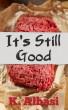 It's Still Good by K. Albasi
