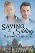 Saving a Sibling (Making a Family 4) by Rosa Swann