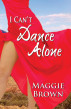 I Can't Dance Alone by Maggie Brown
