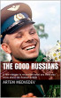 The Good Russians by Artem Medvedev