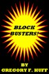 Block-Busters! 36 Exercises To Break Your Creative Blocks by Gregory F. Huff