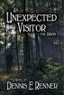 An Unexpected Visitor: The Origin by Denney Renner