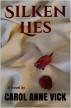 Silken Lies by Carol Anne Vick