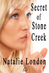 Secret of Stone Creek by Natalie London