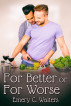 For Better or For Worse by Emery C. Walters