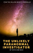The Unlikely Paranormal Investigator by Sivia and Nick