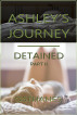 Ashley's Journey: Detained Part II by Osthanes