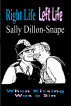 Right Life Left Life by Sally Dillon-Snape