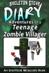 Minecraft: Diary of a Teenage Zombie Villager - Book 1 - Unofficial Minecraft Diary Books for Kids age 8 9 10 11 12 Teens Adventure Fan Fiction Series by Skeleton Steve