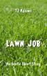 Lawn Job by TJ Adams