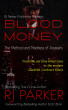 BLOOD MONEY: The Method and Madness of Assassins by RJ Parker