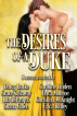 The Desires of a Duke: Historical Romance Collection by Christina McKnight, Darcy Burke, Grace Callaway, Lila DiPasqua, Shana Galen, Caroline Linden, Erica Monroe, & Erica Ridley