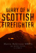 Diary of A Scottish FireFighter  by Martin T. Robertson by Martin T. Robertson