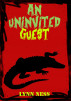 An Uninvited Guest by Lynn Ness