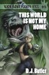 This World Is Not My Home by D.J. Butler