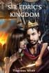 Sir Edric's Kingdom by Thaddeus White