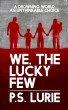 We, The Lucky Few by P.S. Lurie
