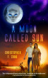 A Moon Called Sun by Christopher Cobb
