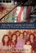 The Great American Family: A Story of Political Disenchantment by Weam Namou