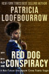 Red Dog Conspiracy, Act 1 by Patricia Loofbourrow