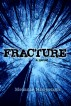 Fracture (The Flicker Effect, Book 2) by Melanie Hooyenga