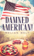 Damned American! by Melian Belt