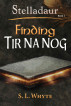 Finding Tir Na Nog (Stelladaur, Book 1) by SL Whyte
