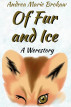 Of Fur and Ice, a Werestory by Andrea Marie Brokaw