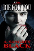 Die For You by A.Sangrey Black