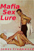 Mafia Sex Lure by James Creamwood