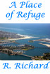 A Place of Refuge by R. Richard