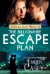 The Billionaire Escape Plan: A Billionaire Friends to Lovers Romance (Friends with Benefits) by Ember Casey