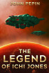 The Legend of Ichi Jones by John Pepin
