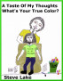 A Taste Of My Thoughts What's Your True Color? by Steve Lake