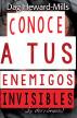 Conoce a tus enemigos invisibles... ¡y derrótalos! by Dag Heward-Mills