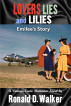 Lovers Lies and Lilies Emilee's Story by Ronald D. Walker