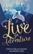 Live An Adventure by David M King