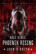 ARES Virus: Phoenix Rising by John O'Brien