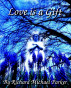 Love Is A Gift by Richard Michael Parker