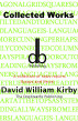 Collected Works and Fake News by David  William Kirby