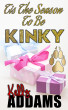Tis The Season To Be Kinky by Kelly Addams