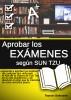 Aprobar los exámenes según Sun Tzu by Ramon Belmonte, Sr