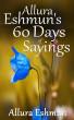 Allura Eshmun's 60 Days of Sayings by Allura Eshmun