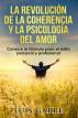 La revolución de la coherencia y la psicología del amor by Luis Garre
