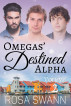 Omegas' Destined Alpha Volume 2 by Rosa Swann