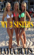 My 3 Sisters by Layla Butts
