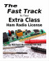 The Fast Track to Your Extra Class Ham Radio License by Michael Burnette, AF7KB