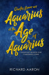 Quotes From an Aquarius in the Age of Aquarius by richardaaron13