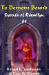 To Demons Bound by Robert E. Vardeman