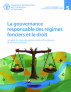 La gouvernance responsable des régimes fonciers et le droit: Un guide à l'usage des juristes et autres fournisseurs de services juridiques by Organisation des Nations Unies pour l'alimentation et l'agriculture